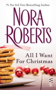 All I Want For Christmas (Novella) ebook by Nora Roberts