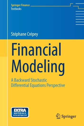 Financial Modeling - A Backward Stochastic Differential Equations Perspective ebook by Stephane Crepey