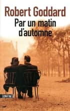 Par un matin d'automne ebook by Robert GODDARD