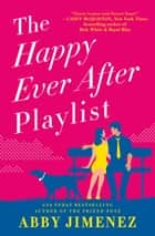 The Happy Ever After Playlist ebook by Abby Jimenez