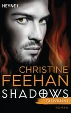 Giovanni - Shadows Band 3 - Roman eBook by Christine Feehan, Mona Runsched