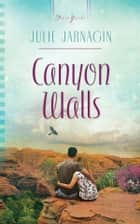 Canyon Walls ebook by Julie Jarnagin
