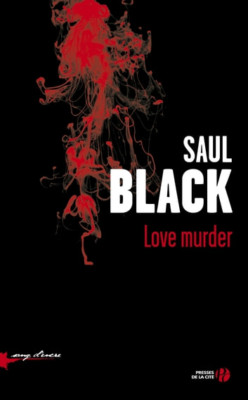 Love Murder ebook by Saul BLACK