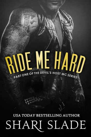 Ride Me Hard - The Devil's Host MC, #1 ebook by Shari Slade