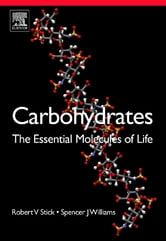 Carbohydrates: The Essential Molecules of Life ebook by Robert V. Stick,Spencer Williams