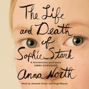 The Life and Death of Sophie Stark audiobook by Anna North