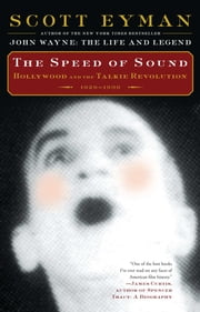 The Speed of Sound - Hollywood and the Talkie Revolution 1926-1930 ebook by Scott Eyman