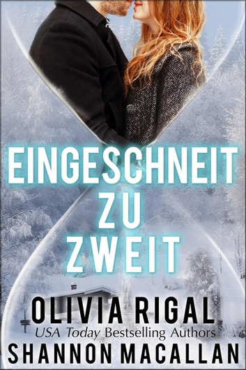 Eingeschneit zu zweit ebook by Olivia Rigal,Shannon Macallan
