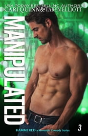 Manipulated - Hammered, #3 ebook by Cari Quinn,Taryn Elliott