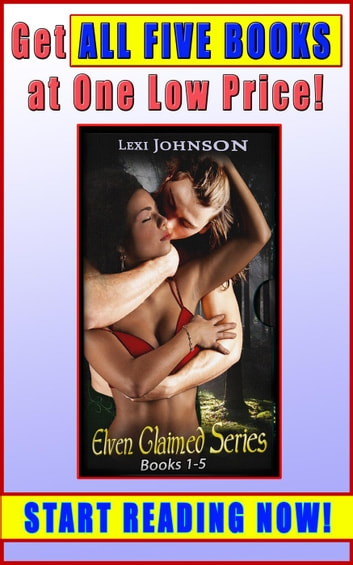 Elven Claimed Series 5-Book Boxed Set Bundle - Elven Claimed Series (BWWM Interracial Fantasy Paranormal Romance), #7 ebook by Lexi Johnson