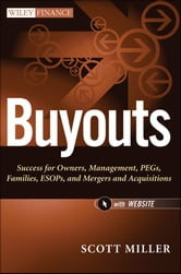 Buyouts - Success for Owners, Management, PEGs, ESOPs and Mergers and Acquisitions ebook by Scott Miller