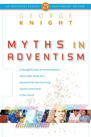 Myths in Adventism ebook by George R. Knight