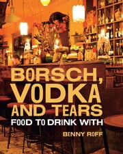 Borsch, Vodka and Tears ebook by Roff, Benny