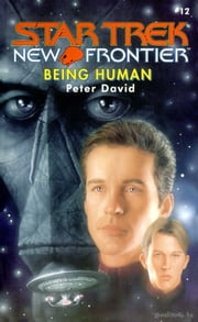 Star Trek: New Frontier: Being Human ebook by Peter David