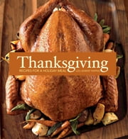 Thanksgiving - Recipes for a Holiday Meal ebook by Lou Pappas