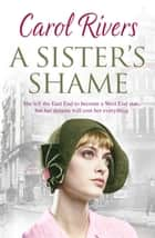 A Sister's Shame ebook by Carol Rivers