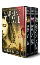 The Immortal Descendants: Books 1-3 ebook by April White