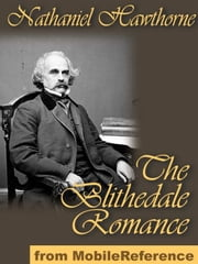 The Blithedale Romance (Mobi Classics) ebook by Nathaniel Hawthorne