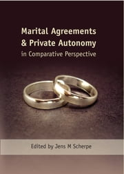 Marital Agreements and Private Autonomy in Comparative Perspective ebook by Jens M Scherpe