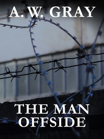 The Man Offside ebook by A.W. Gray