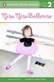 Nina, Nina Ballerina ebook by Jane O'Connor,DyAnne DiSalvo,Erin Reilly