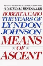 Means of Ascent ebook by Robert A. Caro