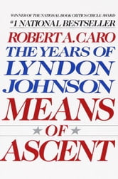 Means of Ascent - The Years of Lyndon Johnson II ebook by Robert A. Caro