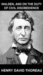 Walden, and On The Duty Of Civil Disobedience [con Glosario en Español] ebook by Henry David Thoreau, Eternity Ebooks