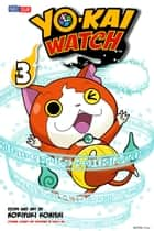 YO-KAI WATCH, Vol. 3 ebook by Noriyuki Konishi