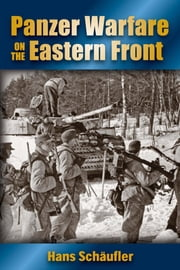 Panzer Warfare on the Eastern Front ebook by Hans Schaufler