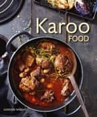 Karoo Food ebook by Gordon Wright