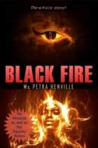 Black Fire ebook by Ms Petra Henville