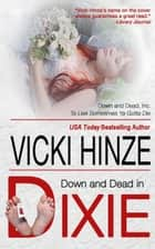 Down and Dead in Dixie - Down and Dead, Inc., #1 ebook by Vicki Hinze