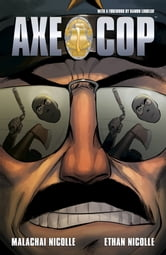 Axe Cop Vol. 3 ebook by Malachai Nicollle