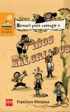 Manual para corregir a niños malcriados ebook by Francisco Hinojosa, Jazmín Velasco