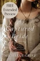 The Captured Bride (Free Preview) - Daughters of the Mayflower - book 3 e-bog by Michelle Griep