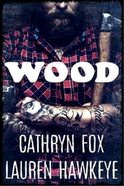 Wood ebook by Cathryn Fox,Lauren Hawkeye