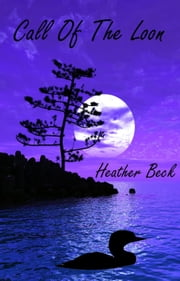 Call Of The Loon - The Horror Diaries, #15 ebook by Heather Beck