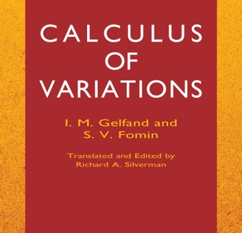 Calculus of Variations eBook by S. V. Fomin,I. M. Gelfand