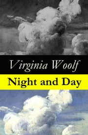 Night and Day (The Original 1919 Duckworth & Co., London Edition) ebook by Virginia Woolf