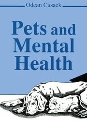 Pets and Mental Health ebook by Odean Cusack