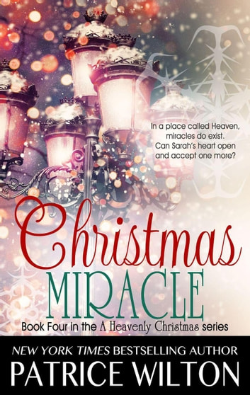 Christmas Miracle - Heavenly Christmas, #4 ebook by Patrice Wilton