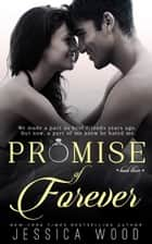 Promise of Forever ebook by Jessica Wood