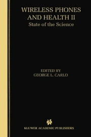 Wireless Phones and Health II - State of the Science ebook by Kobo.Web.Store.Products.Fields.ContributorFieldViewModel