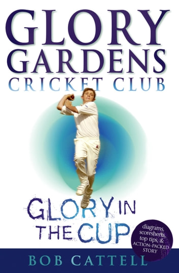 Glory Gardens 1 - Glory In The Cup ebook by Bob Cattell