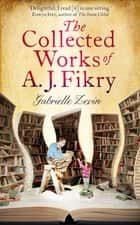 The Collected Works of A.J. Fikry ekitaplar by Gabrielle Zevin