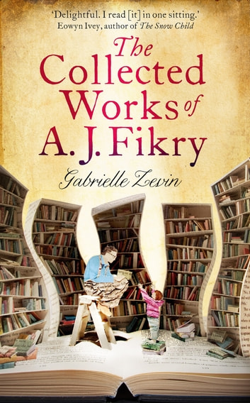 The Collected Works of A.J. Fikry ebook by Gabrielle Zevin