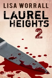 Laurel Heights 2 ebook by Lisa Worrall