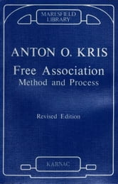 Free Association - Method and Process ebook by Anton O. Kris