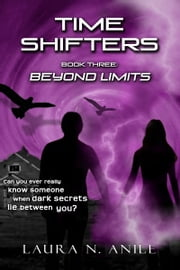 Time Shifters 3: Beyond Limits ebook by Laura N. Anile